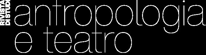 Antropologia e Teatro | Rivista di studi